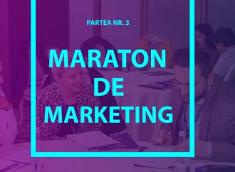 Ce am învățat în urma participării la maratonul de marketing cu peste 30 de experți din domeniu. Partea III