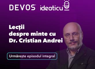 Lecții despre minte cu Dr. Cristian Andrei – Podcast Ideaticu'
